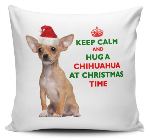 Christmas Keep Calm And Hug A Chihuahua Novelty Cushion Cover